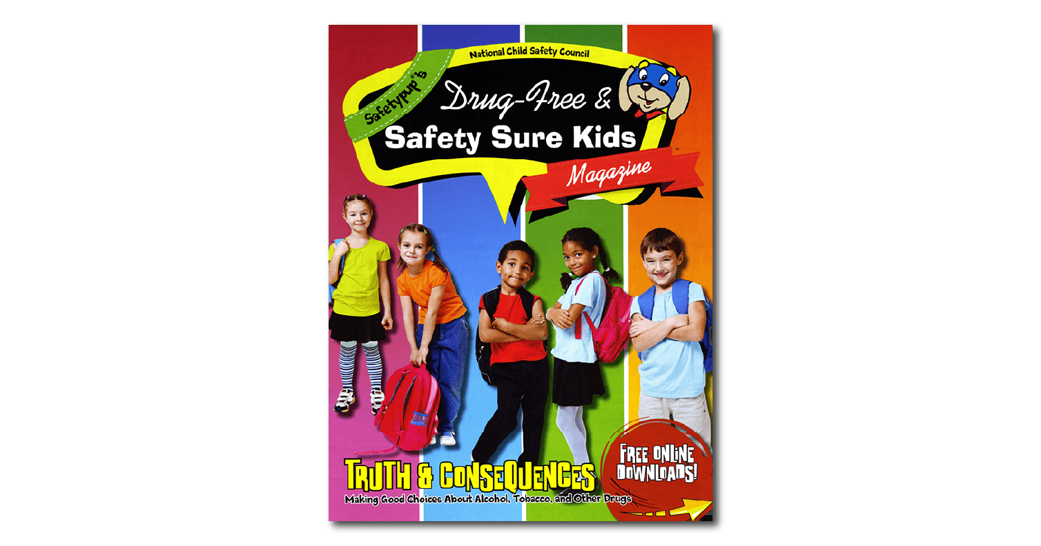 "253: Safetypup®'s Drug-Free & Safety-Sure Kids® Magazine - ""Truth & Consequences"""