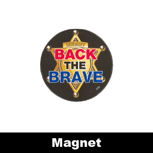 696: Back the Brave Sheriff Magnet